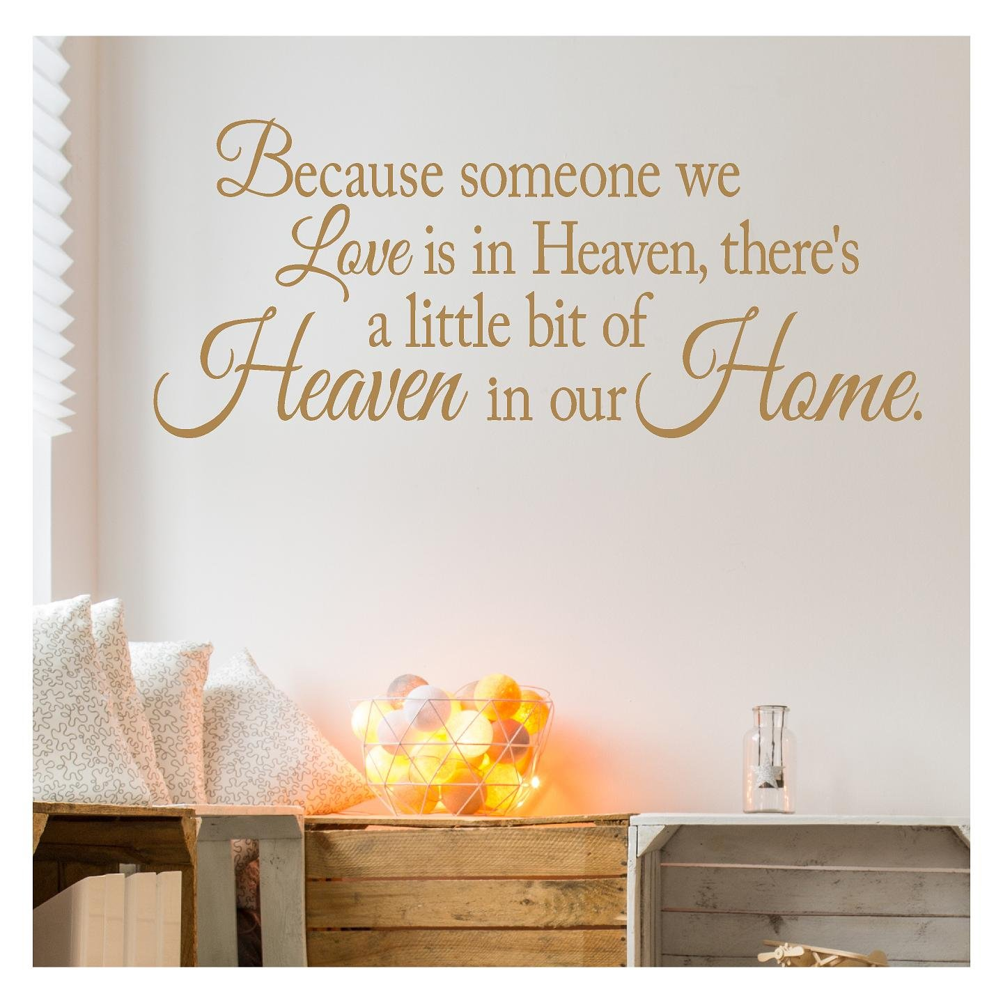 Because Someone We Love is in Heaven, There's a Little Bit of Heaven in Our Home Vinyl Lettering Wall Decal (16.5''H x 40''L, Metallic Gold)