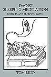 Daoist Sleeping Meditation: Chen Tuan's Sleeping Gong