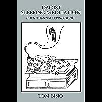Daoist Sleeping Meditation: Chen Tuan's Sleeping Gong (English Edition)