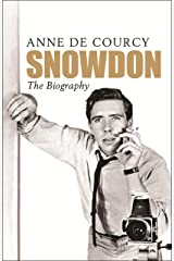 Snowdon: The Biography Kindle Edition