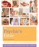 The Psychic's Bible: The Definitive Guide to Developing Your Psychic Skills (Godsfield Bible Series)