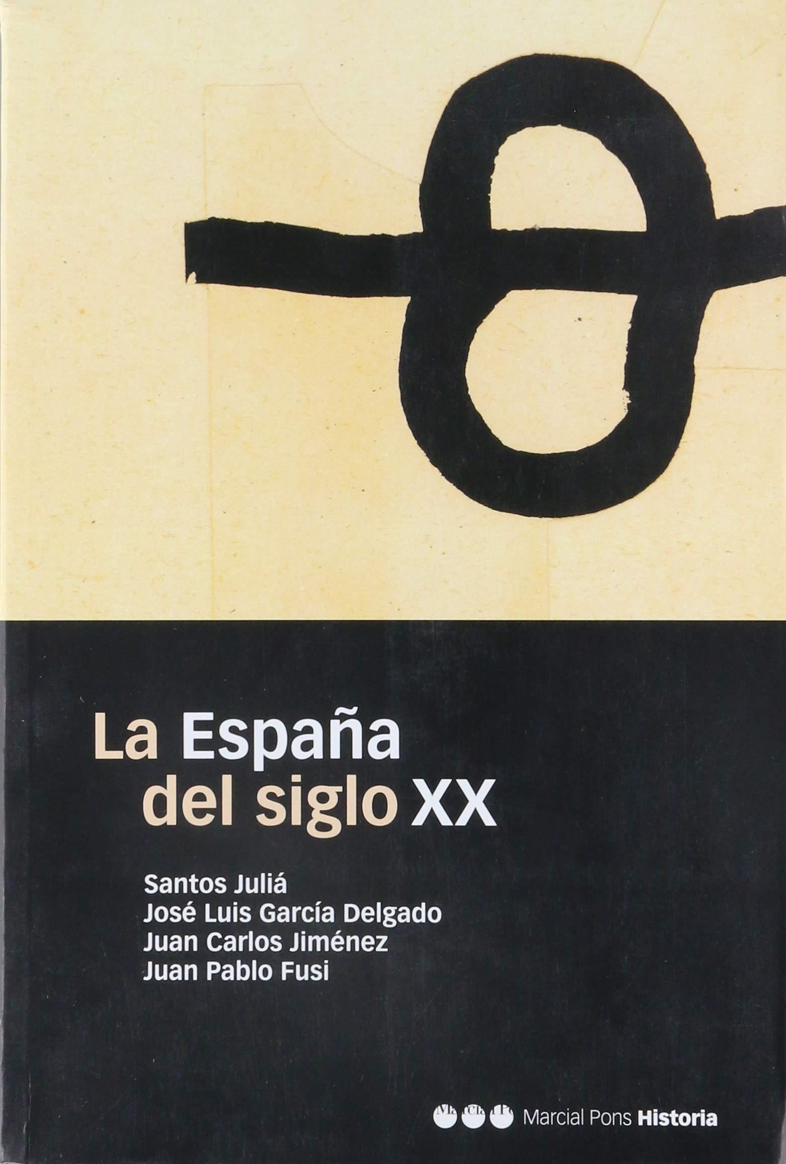 España del siglo XX,la: Amazon.es: Julia,Santos, Garcia Delgado ...
