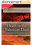 Death in the Valencian Dust: Hope and heartache trapped beneath Spain's fiery surface of calm and chaos (Secrets of Spain Book 3) (English Edition)