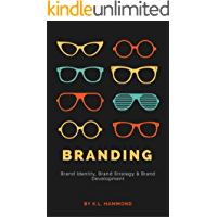 Branding: Brand Identity, Brand Strategy & Brand Development (English Edition)