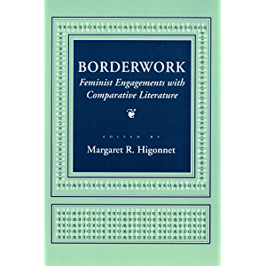Borderwork: Feminist Engagements with Comparative Literature (Reading Women Writing)