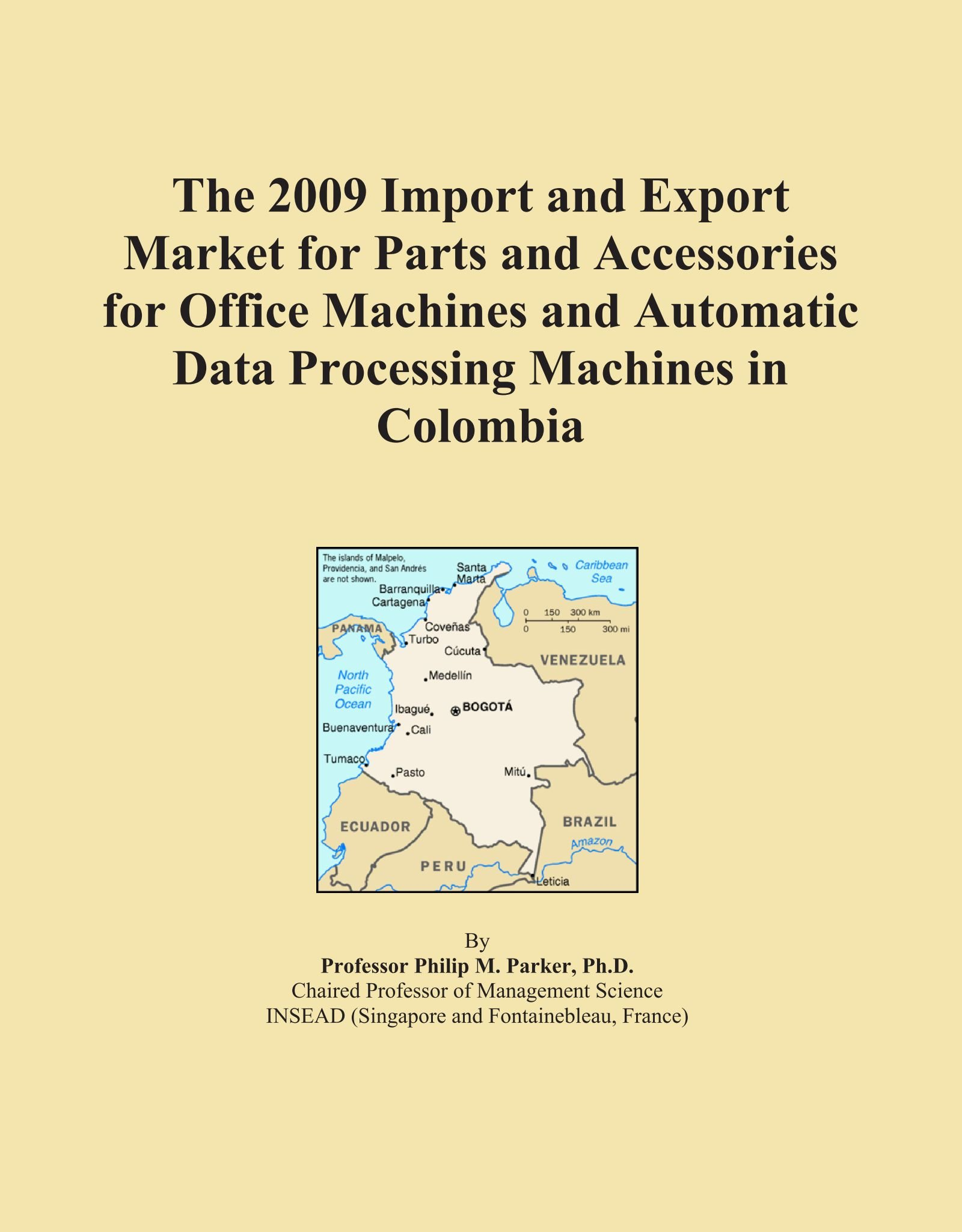 Read Online The 2009 Import and Export Market for Parts and Accessories for Office Machines and Automatic Data Processing Machines in Colombia pdf