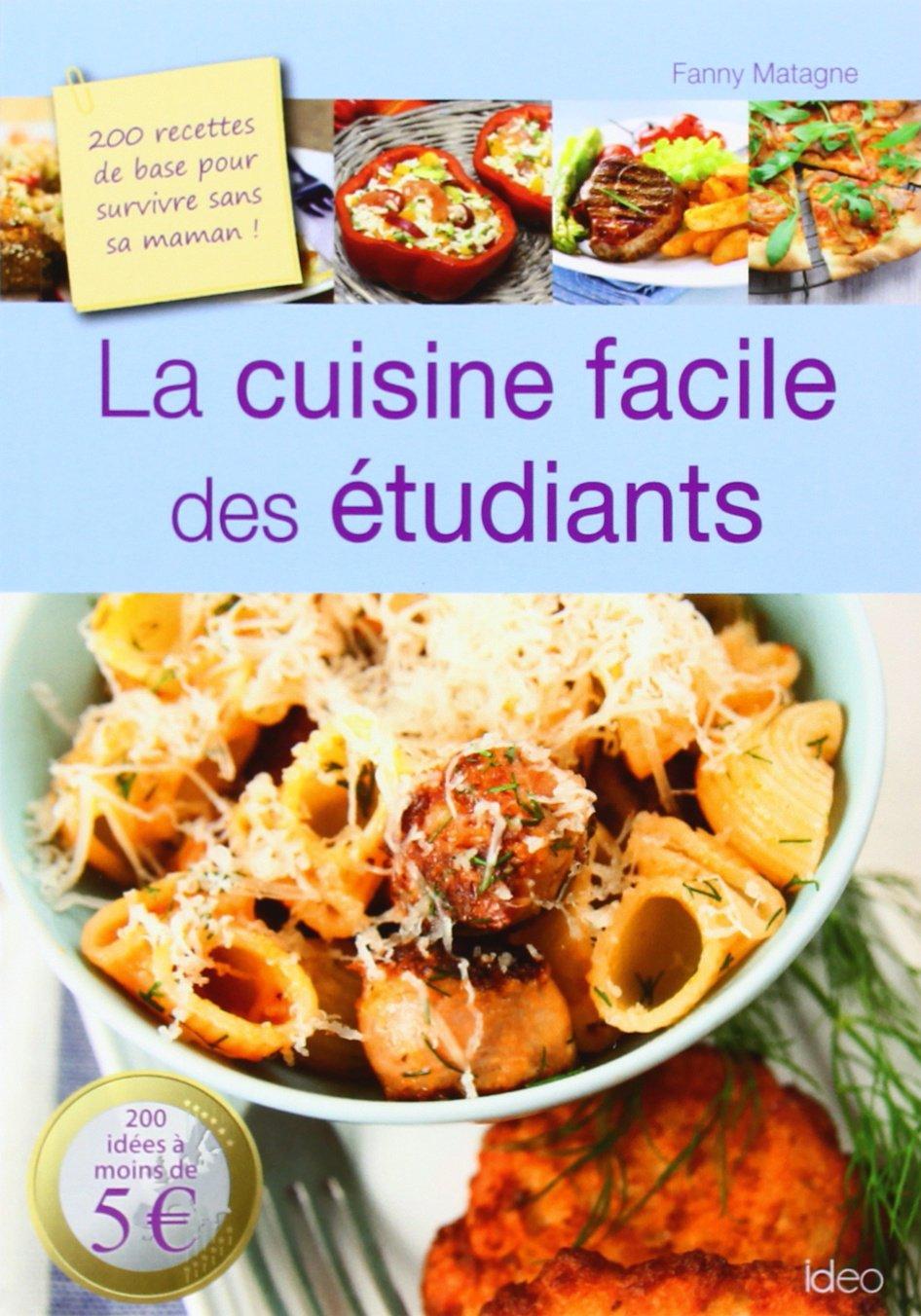 La Cuisine Facile Des étudiants 200 Recettes De Base Pour Survivre