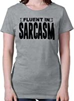 Fluent in Sarcasm Funny Humorous Nerdy Geek Ladies T Shirt