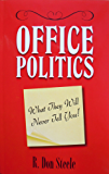 OFFICE POLITICS: What They Will Never Tell You