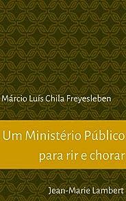 Um Ministério Público para rir e chorar