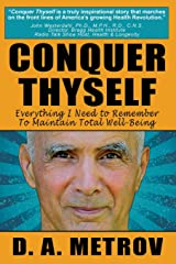 Conquer Thyself: Everything I Need to Remember To Maintain Total Well-Being Paperback