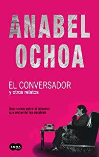 El Conversador y Otros Relatos (Spanish Edition)