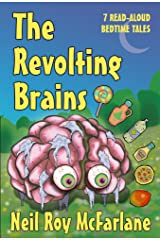 The Revolting Brains: 7 Read-aloud Bedtime Tales (and off you went to the woods ... Book 3) Kindle Edition