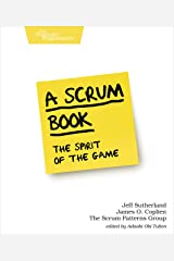A Scrum Book: The Spirit of the Game Kindle Edition