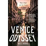Venice, an Odyssey: Hope and Anger in the Iconic City