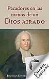 Pecadores en las manos de un Dios airado (Spanish Edition)
