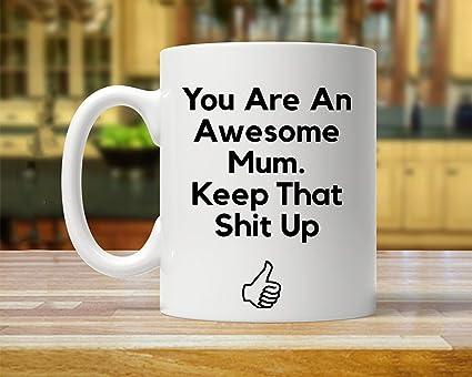 Funny Inspirational Mugs Cup 11oz Mum Gift For Mug