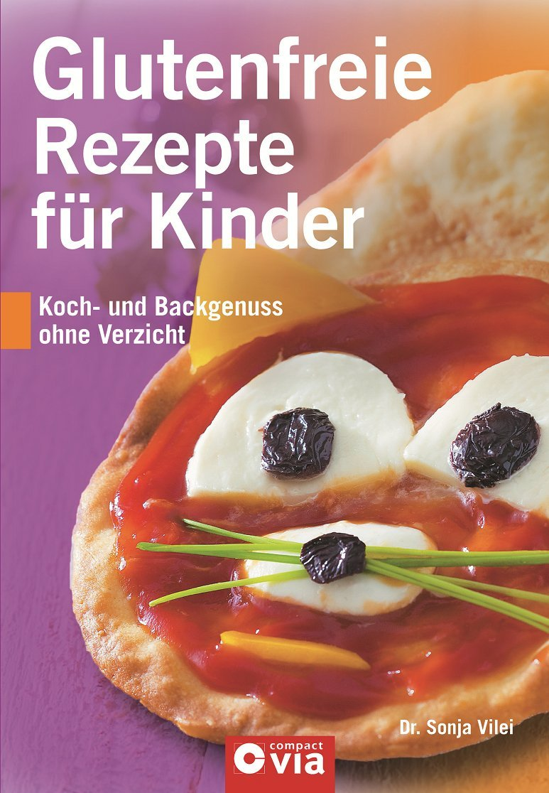Glutenfreie Rezepte für Kinder: Koch- und Backgenuss ohne Verzicht:  Amazon.de: Sonja Vilei: Bücher