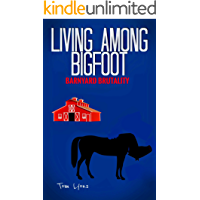 Living Among Bigfoot: Barnyard Brutality (A True Story)
