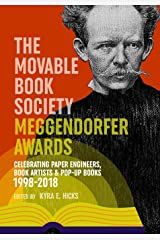 The Movable Book Society Meggendorfer Awards: Celebrating Paper Engineers, Book Artists & Pop-Up Books 1998–2018 Paperback