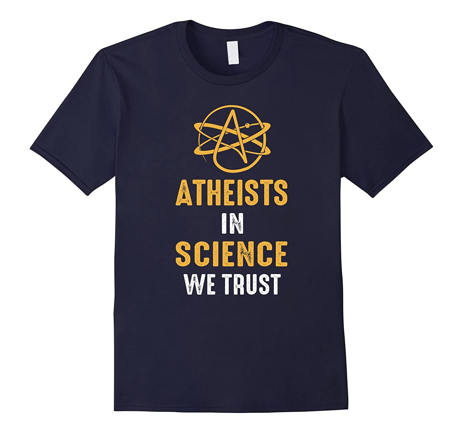 Atheist In Science We Trust T Shirt Science Shirts-CD