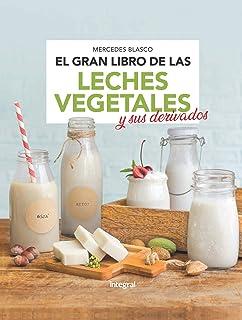 El gran libro de las leches vegetales (ALIMENTACION)