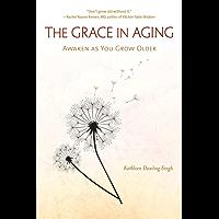 The Grace in Aging: Awaken as You Grow Older