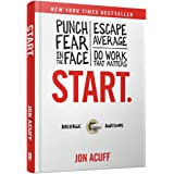 Start.: Punch Fear in the Face, Escape Average, Do Work That Matters