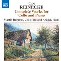 Reinecke, C.: Cello and Piano Works (Complete)