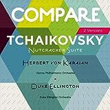 Tchaikovsky: The Nutcracker, Suite, Herbert von Karajan vs. Duke Ellington (Compare 2 Versions)