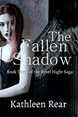The Fallen Shadow: Book Three of the Revel Night Saga Kindle Edition