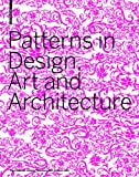 Patterns in Design, Art and Architecture, , 376437750X