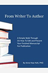 From Writer To Author - How To Get Published: How To Write What Editors Want Kindle Edition