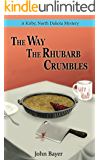 The Way The Rhubarb Crumbles (A Kirby, North Dakota Mystery Book 1)