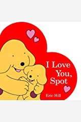 I Love You, Spot Board book