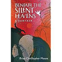 Beneath the Silent Heavens: A Fantasy