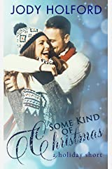 Some Kind of Christmas: a holiday short Kindle Edition