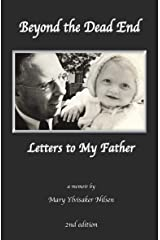 Beyond the Dead End: Letters to My Father Kindle Edition