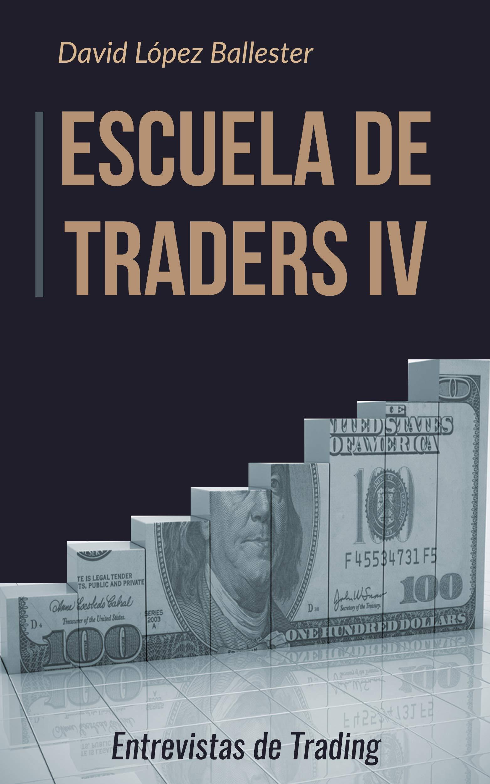 Escuela de Traders IV: Entrevistas de Trading por David López Ballester