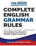 Complete English Grammar Rules: Examples, Exceptions, Exercises, and Everything You Need to Master Proper Grammar (The Farlex Grammar Book)