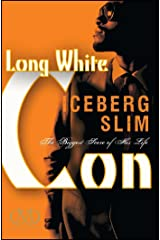 Long White Con: The Biggest Score of His Life Kindle Edition