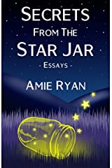 Secrets From The Star Jar: essays Kindle Edition