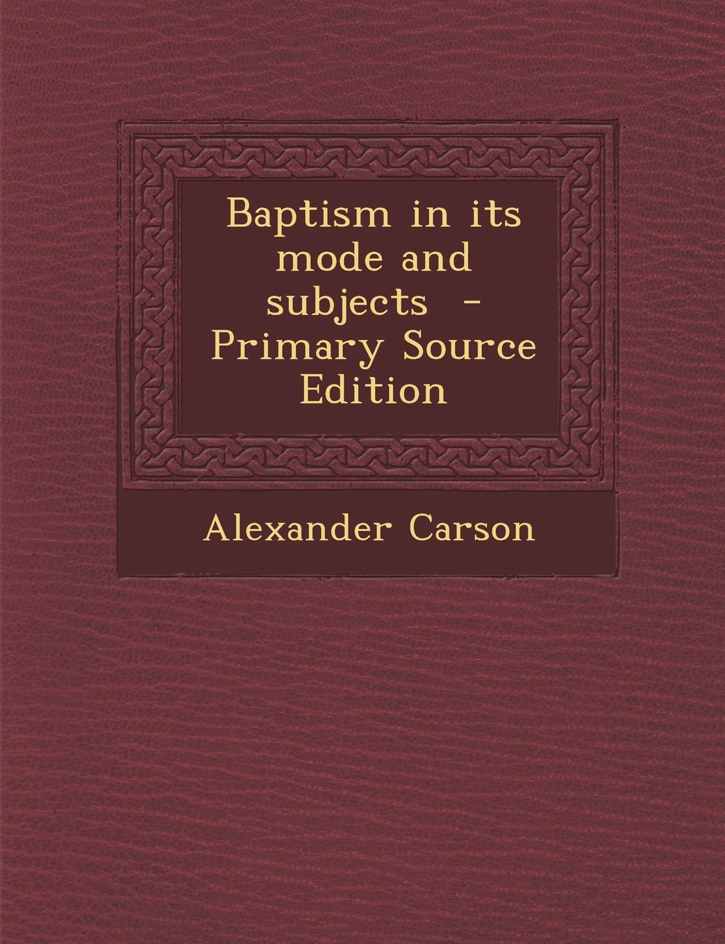 Baptism in its mode and subjects ePub fb2 ebook