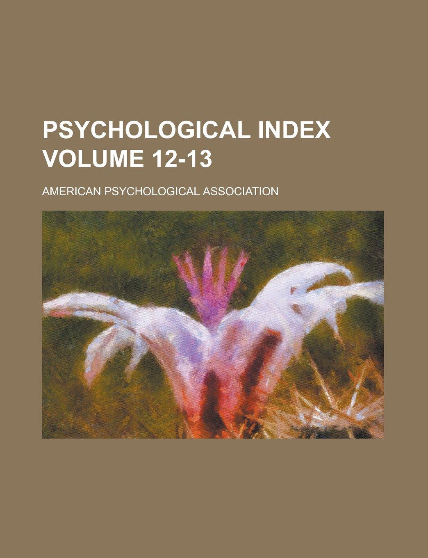 Read Online Psychological Index Volume 12-13 PDF