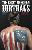 The Great American Dirtbags: More Tales of Freedom From the Author of Climbing Out of Bed