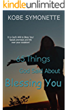 65 Things God Said About Blessing You: God's Blessing Promises
