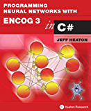Programming Neural Networks with Encog3 in C#