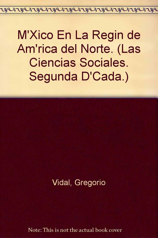 Mexico en la region de America del Norte. (Las Ciencias Sociales. Segunda D'Cada.) (Spanish Edition) ebook
