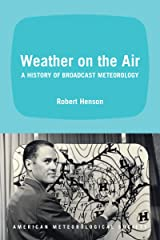 Weather on the Air: A History of Broadcast Meteorology Hardcover