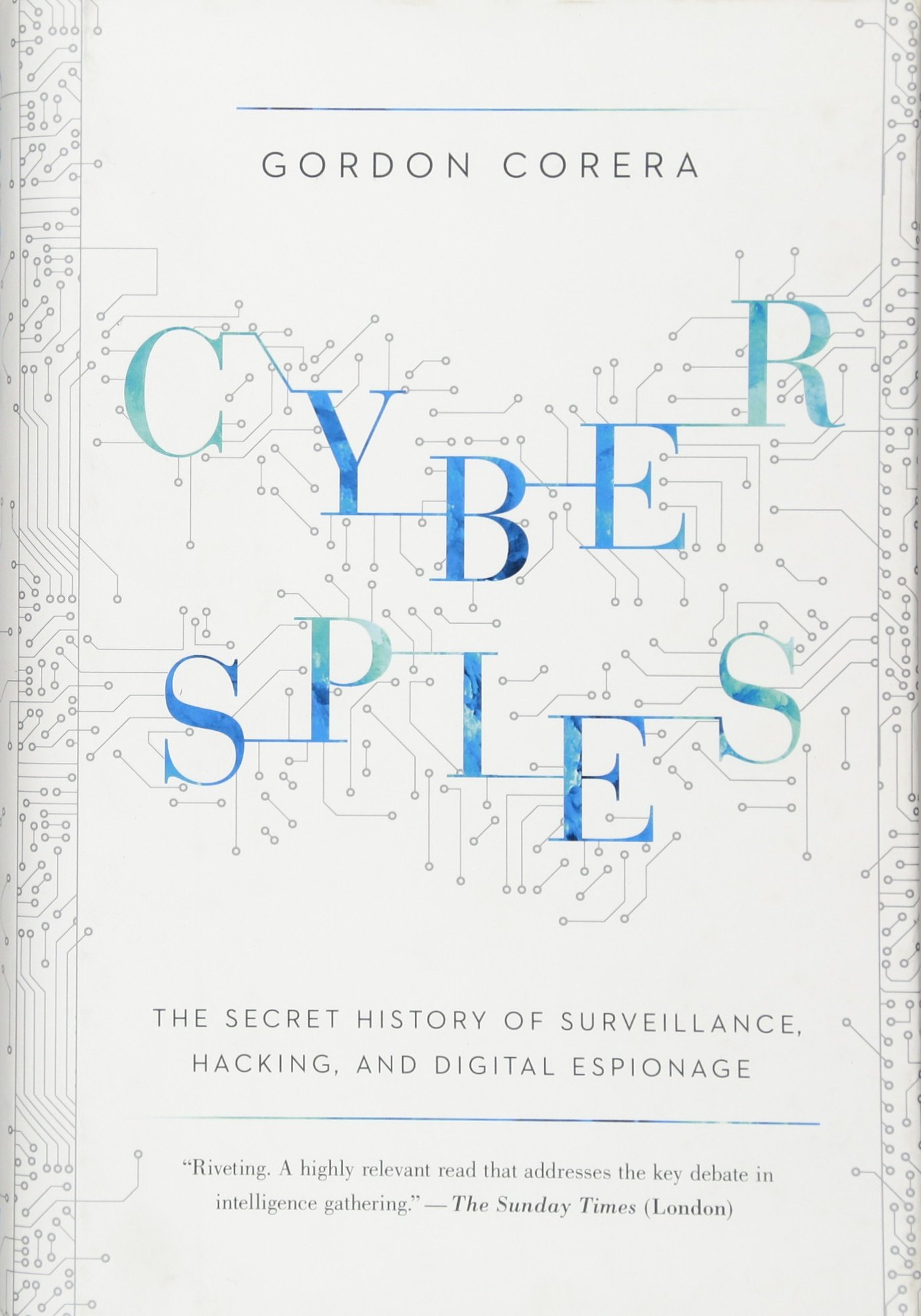 Cyberspies: The Secret History of Surveillance, Hacking, and Digital Espionage PDF